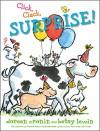Click, Clack, Surprise! - Doreen Cronin, Betsy Lewin