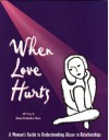 When Love Hurts: A Woman's Guide to Understanding Abuse in Relationships - Jill Cory