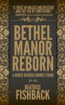 Bethel Manor Reborn - Beatrice Fishback