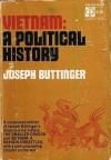 Vietnam: A Political History - Joseph Buttinger