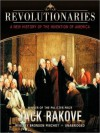 Revolutionaries: A New History of the Invention of America (MP3 Book) - Jack N. Rakove, Bronson Pinchot