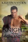 Knight of the Highlander - Kristin Vayden