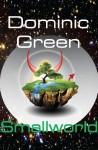 Smallworld - Dominic Green