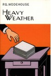 Heavy Weather - P.G. Wodehouse