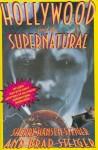 Hollywood and the Supernatural: Includes Map with Exact Locations of Hollywood Supernatural.... - Sherry Hansen Steiger, Brad Steiger