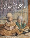 For the Love of Music : the remarkable story of Maria Anna Mozart - Elizabeth Rusch, Steve Johnson, Lou Fancher
