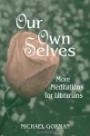 Our Own Selves - Michael E. Gorman