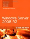Windows Server 2008 R2 Unleashed - Rand Morimoto, Michael Noel, Omar Droubi, Ross Mistry, Chris Amaris