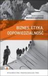 Biznes, etyka, odpowiedzialność - Wojciech Gasparski