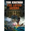 The Lotus Eaters - Tom Kratman