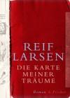 Die Karte meiner Träume - Reif Larsen, Manfred Allié, Gabriele Kempf-Allié