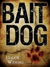 Bait Dog - Chuck Wendig
