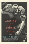Waiting for Robert Capa - Susana Fortes, Adriana V. Lopez