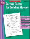Partner Poems for Building Fluency: 25 Original Poems With Research-Based Lessons That Help Students Improve Their Fluency and Comprehension - Bobbi Katz