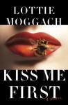 Kiss Me First (Audio) - Lottie Moggach