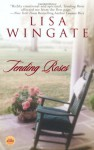 Tending Roses - Lisa Wingate