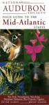 National Audubon Society Regional Guide to the Mid-Atlantic States (National Audubon Society Regional Field Guides) - Chanticleer Press Inc., Peter Alden, Dennis Paulson