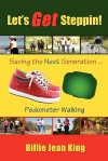 Let's Get Steppin! Saving the Next Generation..Pedometer Walking - Billie Jean King