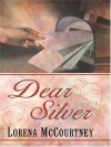 Dear Silver - Lorena McCourtney