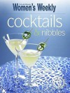 Cocktails And Nibbles (Australian Womens Weekly) - Susan Tomnay