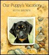 Our Puppy's Vacation - Ruth Brown