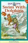 Swim With Dolphins (Skip & Spin Hop Books, Book 18) - Chris Sawyer, Dennis Hockerman