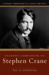 Student Companion to Stephen Crane - Paul Sorrentino