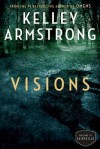 Visions: The Cainsville Series - Kelley Armstrong