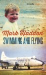 Swimming and Flying - Mark Haddon