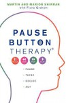 Pause Button Therapy. Martin and Marion Shirran with Fiona Graham - Martin Shirran, Fiona Graham