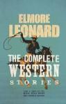 Complete Western Stories - Elmore Leonard