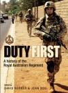 Duty First: A History of the Royal Australian Regiment - Jean Bou, David Horner