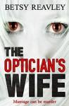 The Optician's Wife - Betsy Reavley