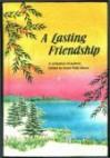 A Lasting Friendship - Susan Polis Schutz