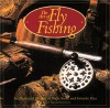 The Art of Fly Fishing: An Illustrated History of Rods, Reels, and Favorite Flies - Paul Fersen, Margot Page