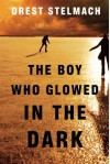 The Boy Who Glowed in the Dark (The Nadia Tesla Series Book 3) - Orest Stelmach