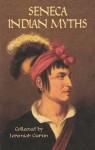 Seneca Indian Myths - Jeremiah Curtin