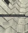 Surface Architecture - David Leatherbarrow, Mohsen Mostafavi