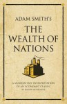 Adam Smith's the Wealth of Nations: A Modern-Day Interpretation of an Economic Classic - Karen McCreadie