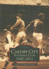 Cardiff City Football Club, 1947-71(Images of Sports) (Archive Photographs S.) - Richard Shepherd