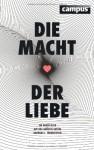 Die Macht der Liebe: Ein neuer Blick auf das größte Gefühl - Barbara L. Fredrickson, Nicole Hölsken