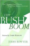 The Bush Boom - Jerry Bowyer
