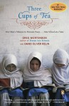 Three Cups of Tea: One Man's Mission to Promote Peace . . . One School at a Time [Paperback] [2007] Greg Mortenson, David Oliver Relin - Greg Mortenson