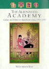 The Alienated Academy: Culture and Politics in Republican China, 1919-1937 - Wen-Hsin Yeh