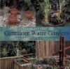Quick and Easy Container Water Gardens: Designs, Plans, and Instructions for Water Gardening on a Small Scale - Philip Swindells