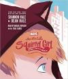 The Unbeatable Squirrel Girl Squirrel Meets World - Tara Sands, Dean Hale, Shannon Hale, Abigail Revasch