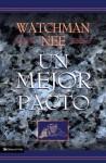 Un Mejor Pacto - Watchman Nee, T. S. Nee