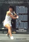 Billie Jean King : Tennis Trailblazer (Lerner Biographies) - Joanne Lannin, Joanne Lanin