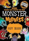 Monster Madness. by Guy Bass - Guy Bass, Ross Collins
