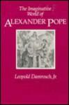 The Imaginative World of Alexander Pope - Leopold Damrosch, Leopold Damrosch Jr.